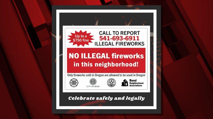 No illegal fireworks in neighborhood Bend Fire