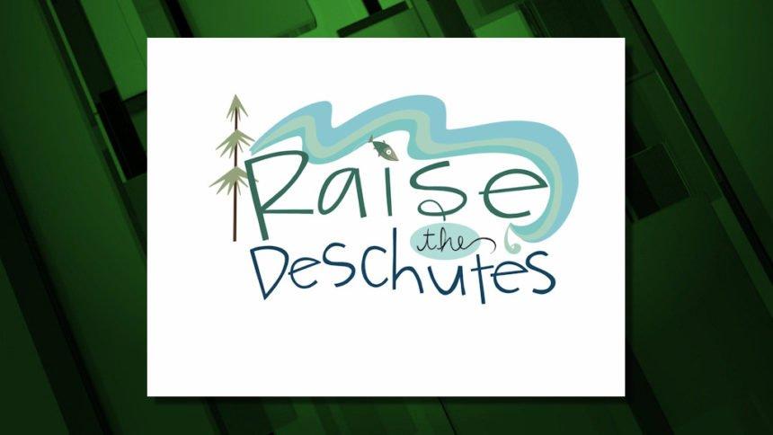 Raise the Deschutes