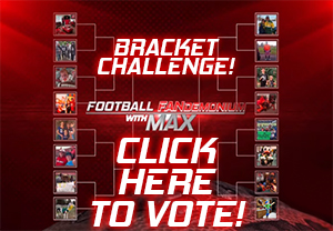 Vote now in the Football FANdemonnium with Max Bracket Challenge